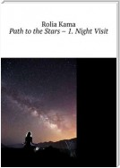 Path to the Stars – 1. Night Visit