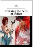 Breaking the bans of Indigo