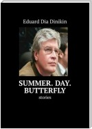 Summer. Day. Butterfly. Stories