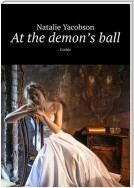 At the demon's ball. Gothic