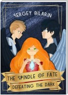 The Spindle of Fate. Defeating the Dark
