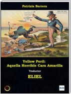 Yellow Peril: Aquella Horrible Cara Amarilla