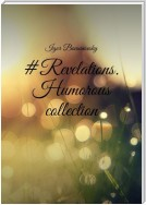 #Revelations. Humorous collection