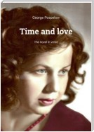 Time and love. The novel in verse