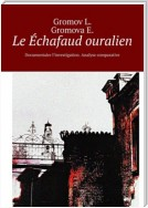 Le Échafaud ouralien. Documentaire l'investigation. Analyse comparative