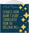 Extracts From Adam's Diary (Translated From The Original MS)
